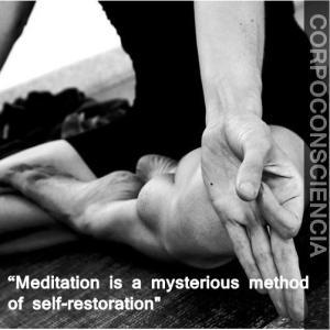 """""""A meditação é um método misterioso de auto-restauração."""""""